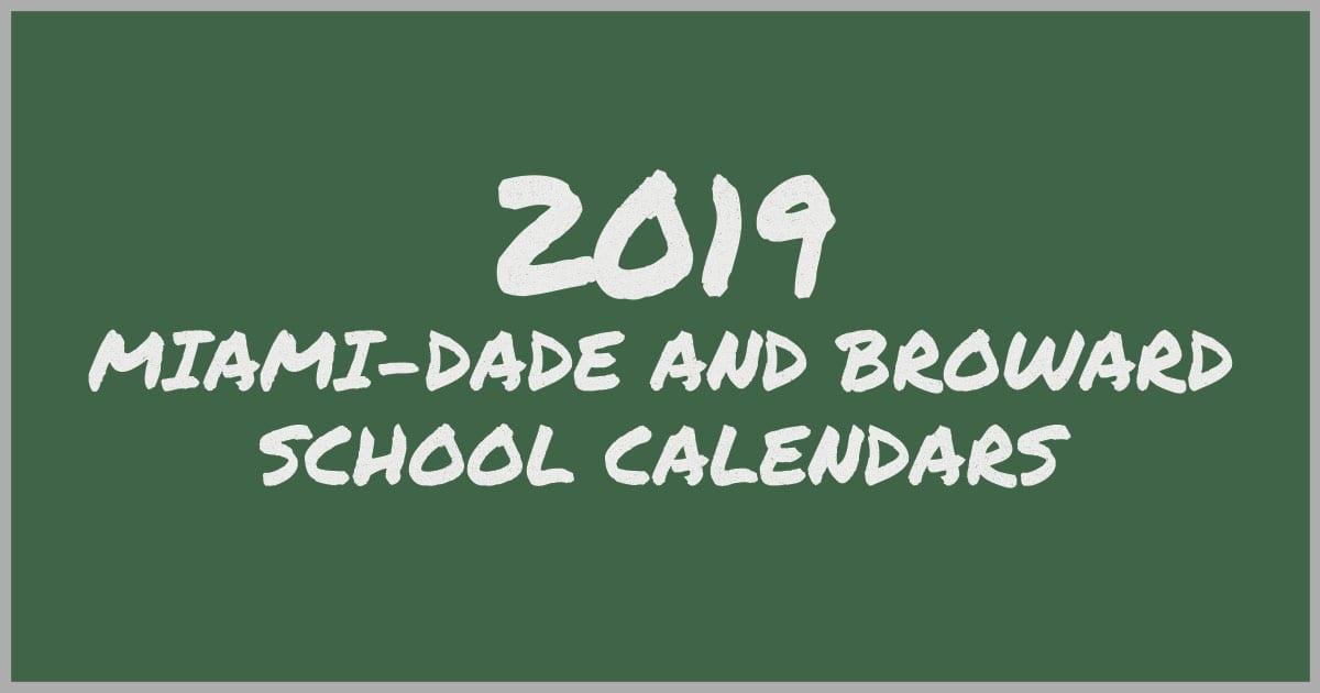 2019 Miami-Dade and Broward School Calendars